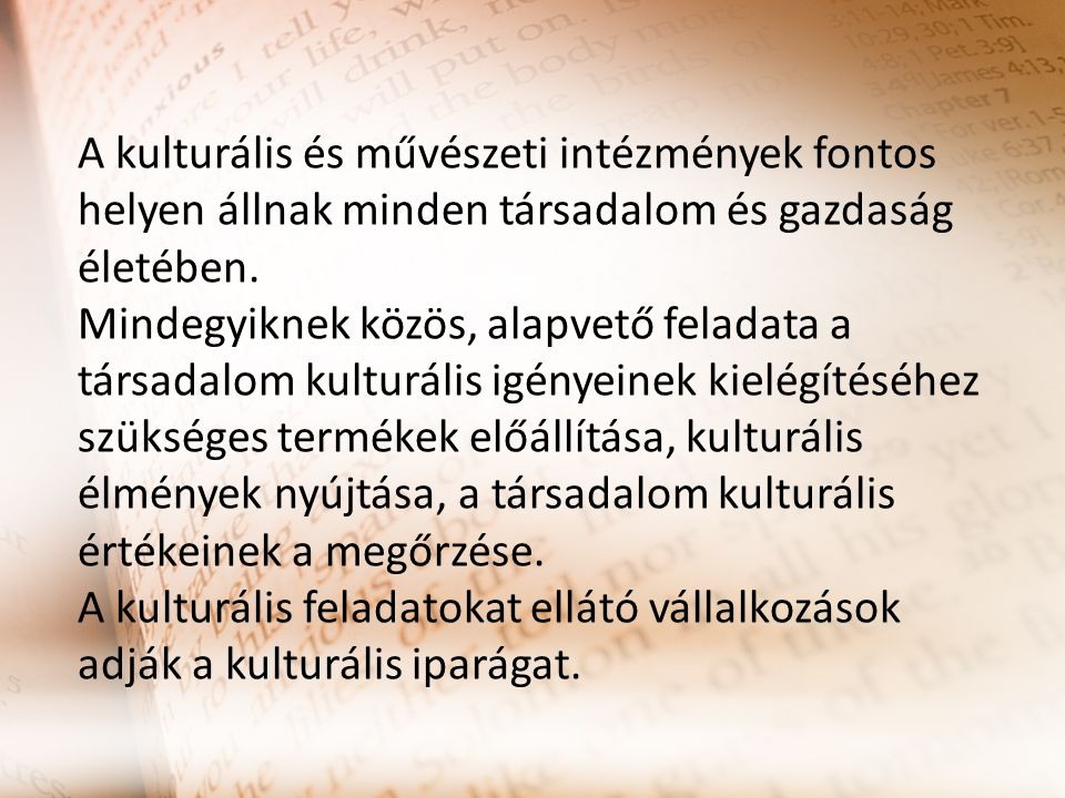 A kulturális és művészeti intézmények fontos helyen állnak minden társadalom és gazdaság életében.