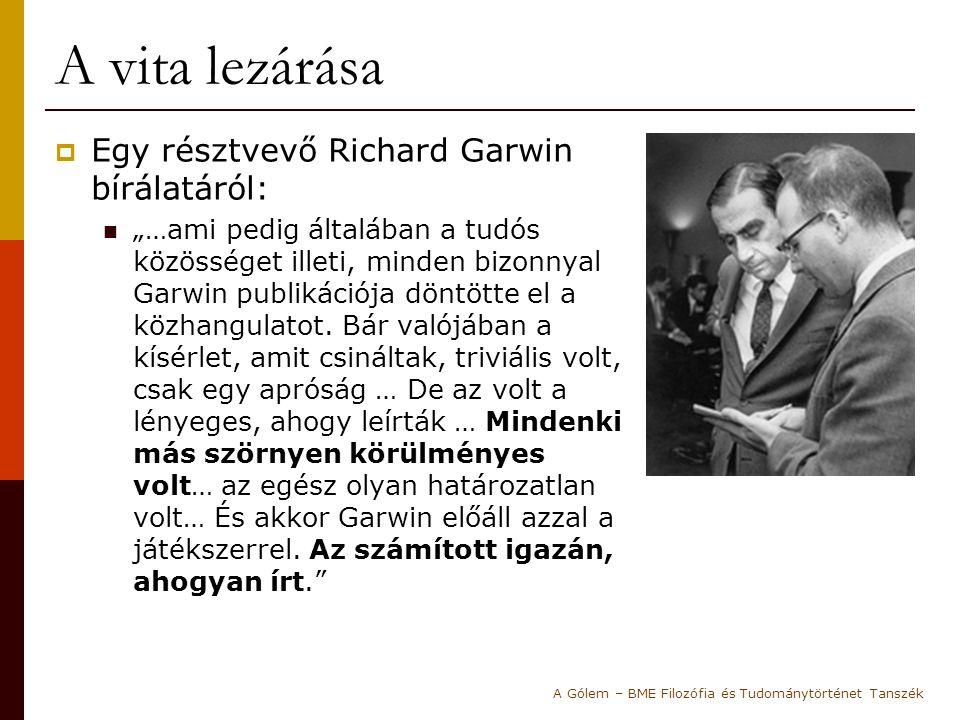 A vita lezárása Egy résztvevő Richard Garwin bírálatáról: