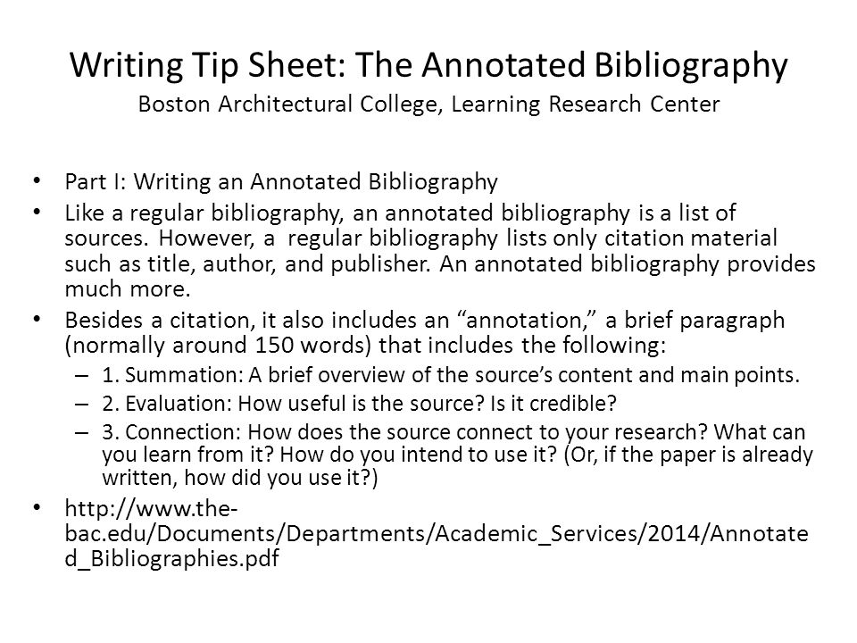 Writing Tip Sheet: The Annotated Bibliography Boston Architectural College, Learning Research Center