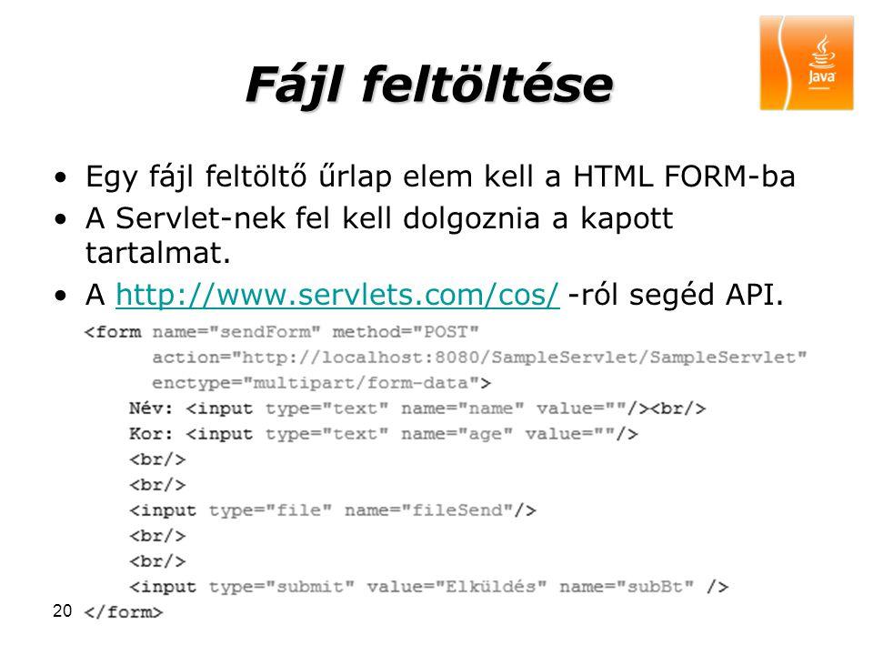Fájl feltöltése Egy fájl feltöltő űrlap elem kell a HTML FORM-ba