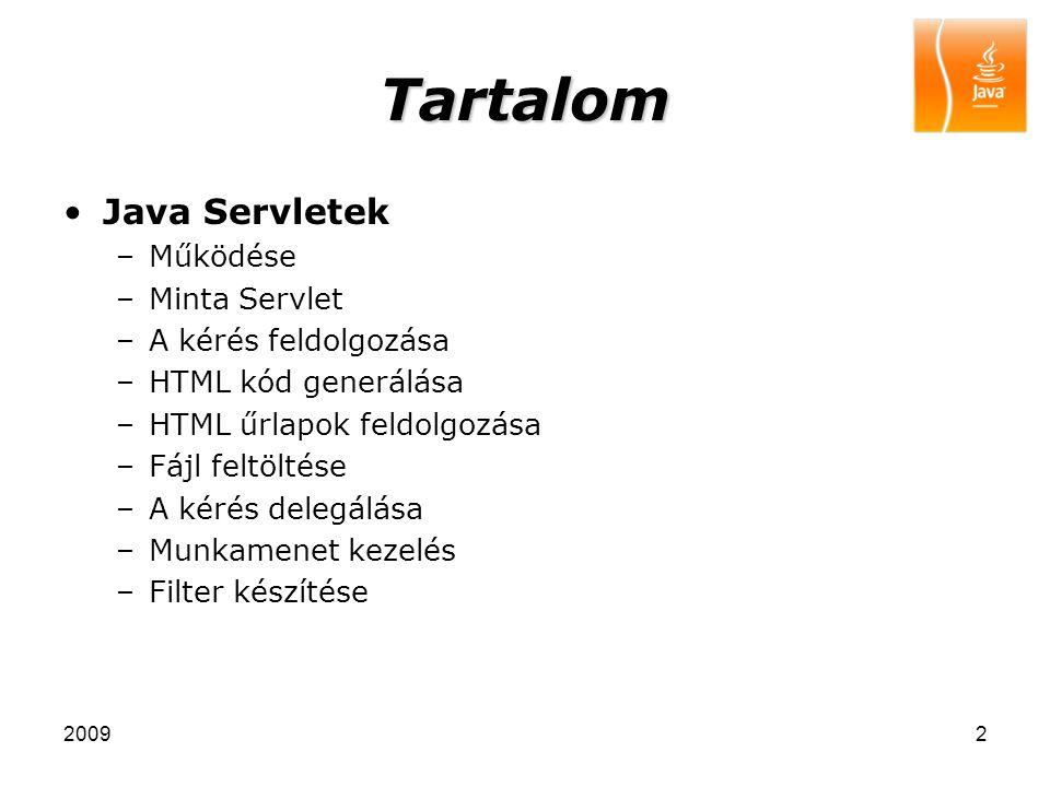 Tartalom Java Servletek Működése Minta Servlet A kérés feldolgozása