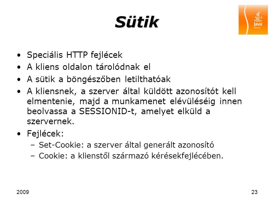 Sütik Speciális HTTP fejlécek A kliens oldalon tárolódnak el