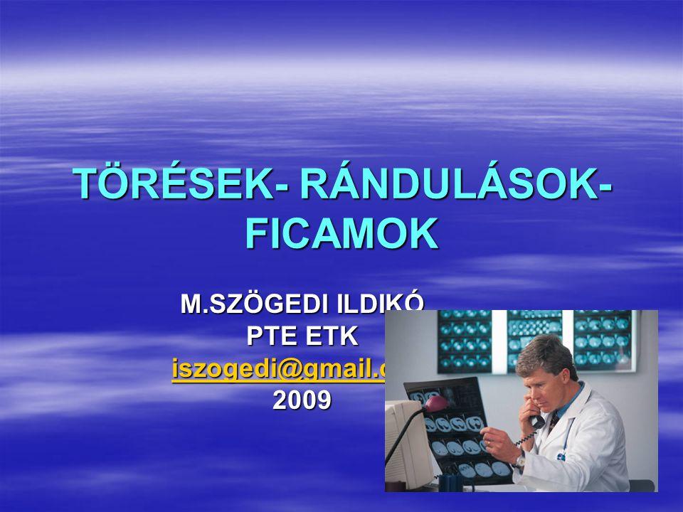 TÖRÉSEK- RÁNDULÁSOK- FICAMOK