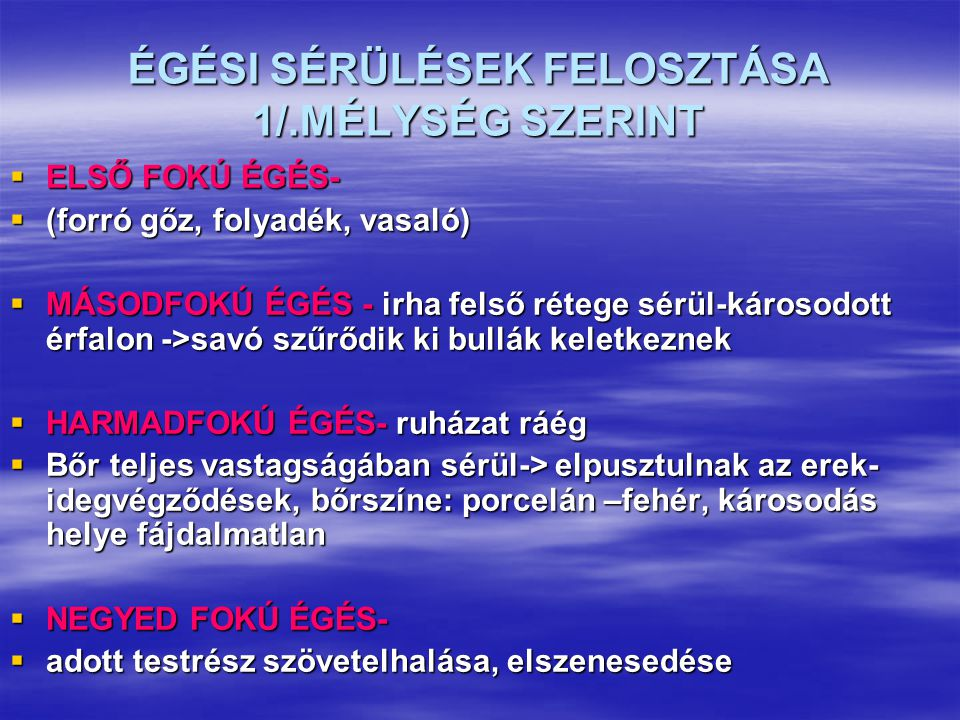 ÉGÉSI SÉRÜLÉSEK FELOSZTÁSA 1/.MÉLYSÉG SZERINT