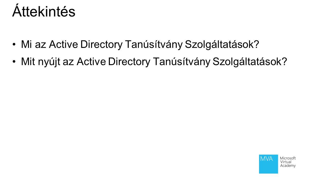 Áttekintés Mi az Active Directory Tanúsítvány Szolgáltatások