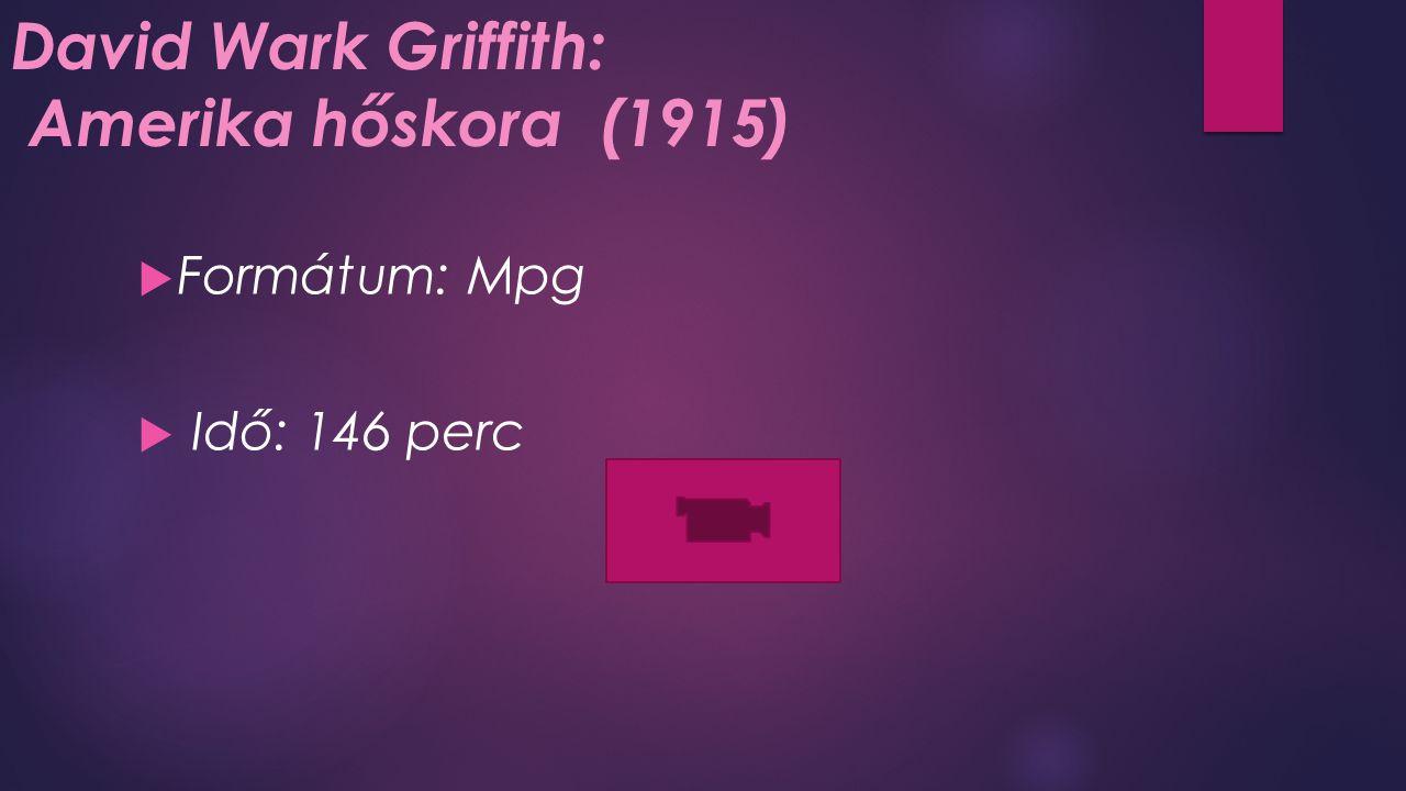 David Wark Griffith: Amerika hőskora (1915)