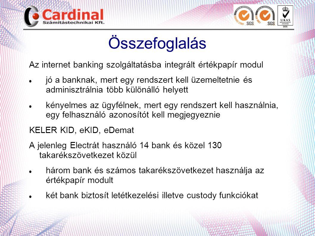 Összefoglalás Az internet banking szolgáltatásba integrált értékpapír modul.