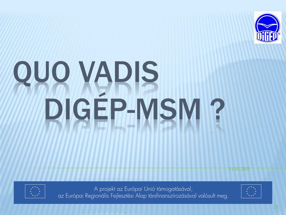 Quo Vadis DIGÉP-MSM 09.04.2017