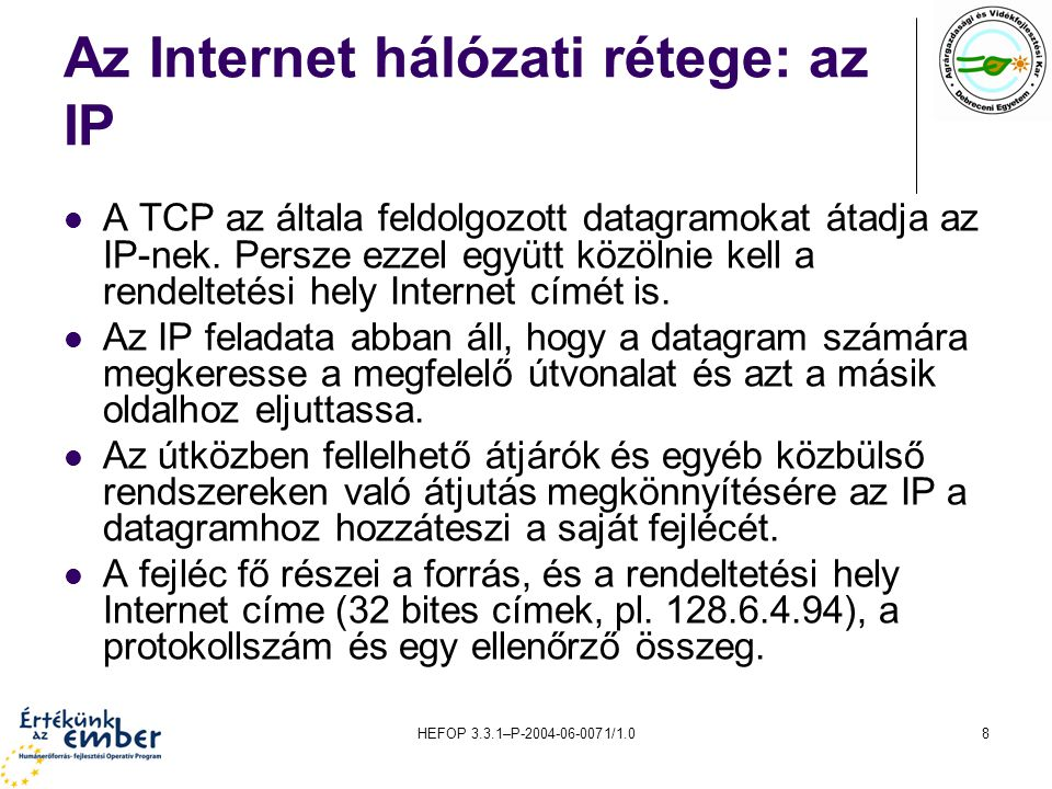 Az Internet hálózati rétege: az IP
