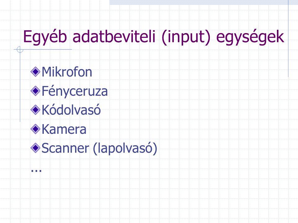 Egyéb adatbeviteli (input) egységek