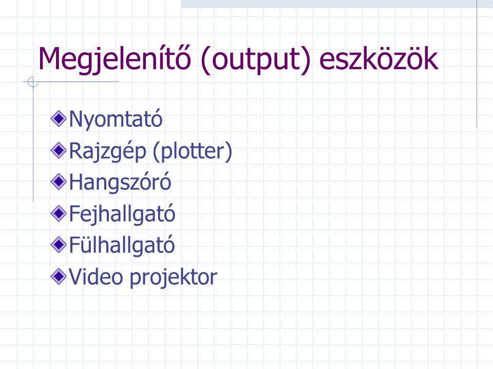 Megjelenítő (output) eszközök