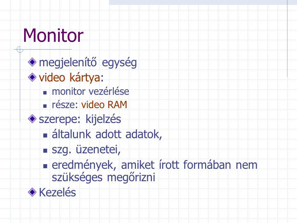 Monitor megjelenítő egység video kártya: szerepe: kijelzés