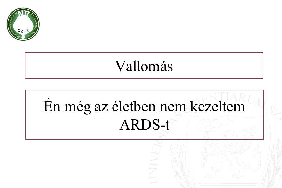 Én még az életben nem kezeltem ARDS-t