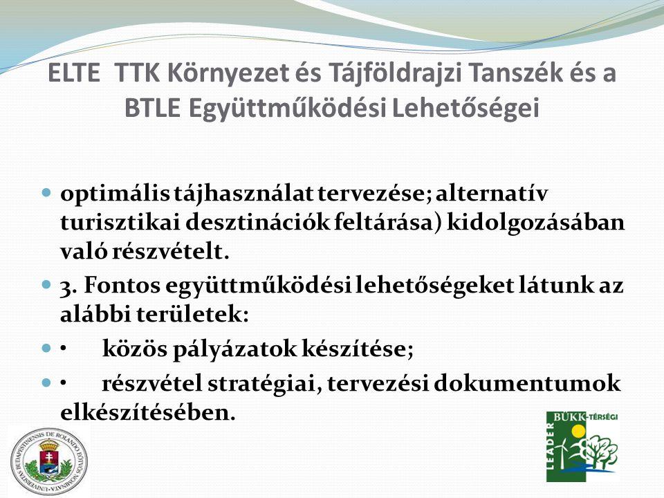 ELTE TTK Környezet és Tájföldrajzi Tanszék és a BTLE Együttműködési Lehetőségei