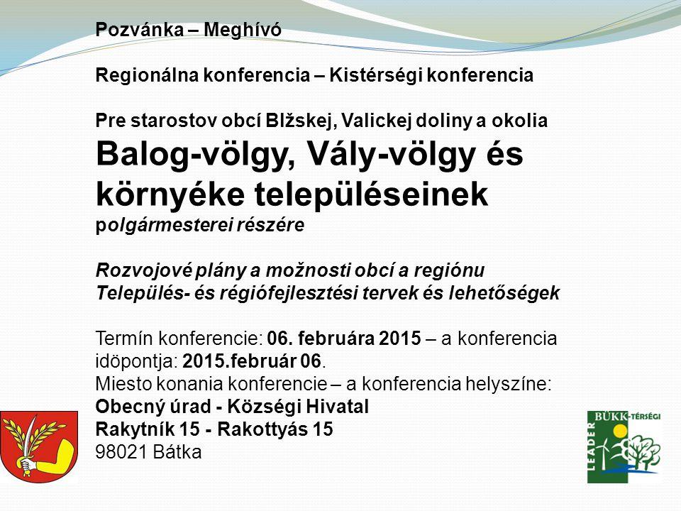 Pozvánka – Meghívó Regionálna konferencia – Kistérségi konferencia. Pre starostov obcí Blžskej, Valickej doliny a okolia.
