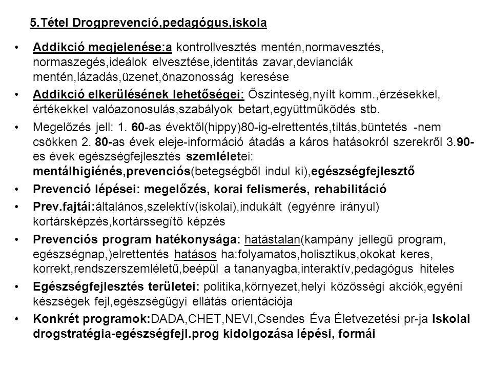 5.Tétel Drogprevenció,pedagógus,iskola