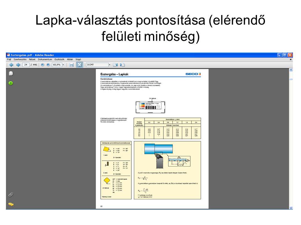Lapka-választás pontosítása (elérendő felületi minőség)