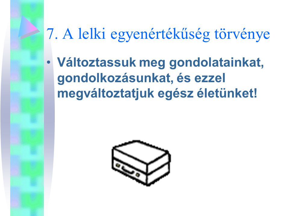 7. A lelki egyenértékűség törvénye