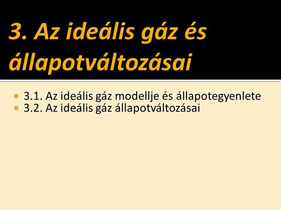 3. Az ideális gáz és állapotváltozásai