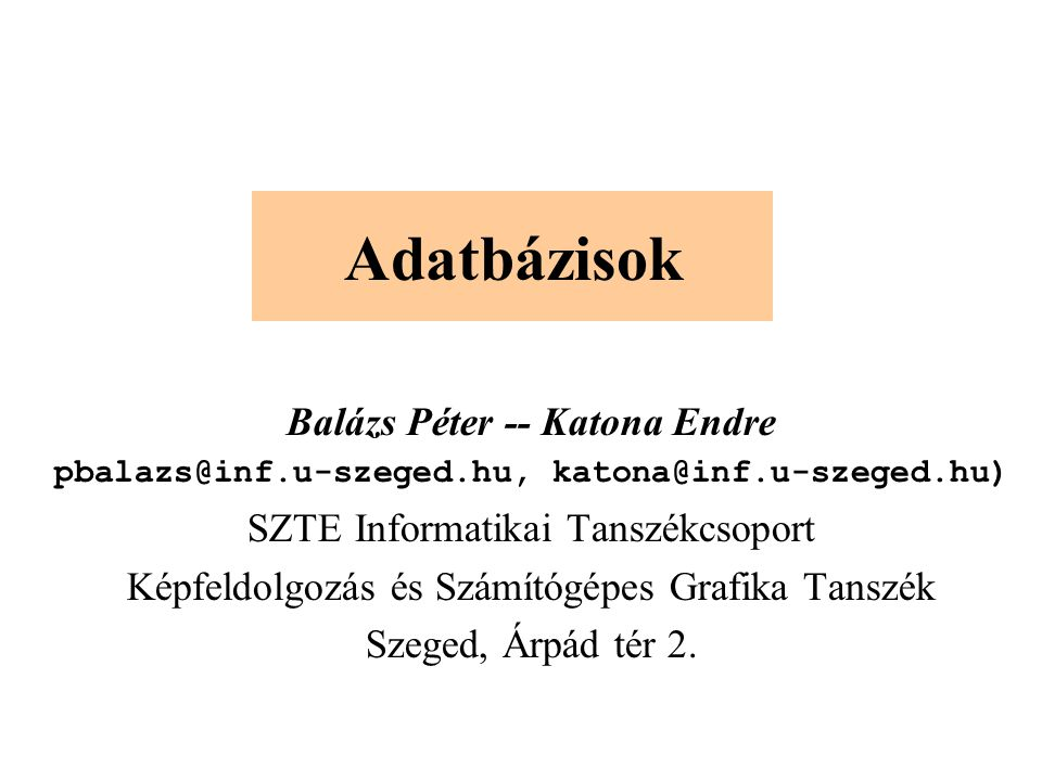 Adatbázisok Balázs Péter -- Katona Endre