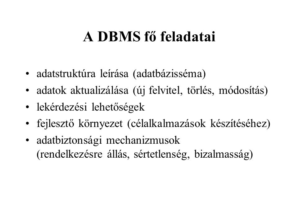 A DBMS fő feladatai adatstruktúra leírása (adatbázisséma)