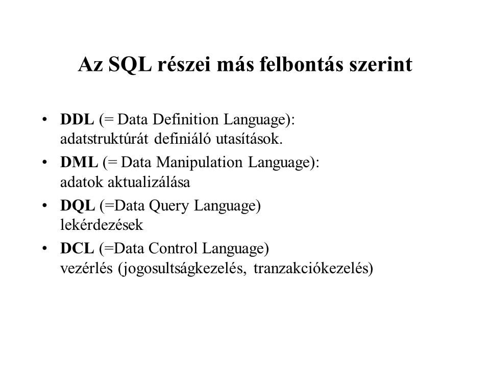 Az SQL részei más felbontás szerint