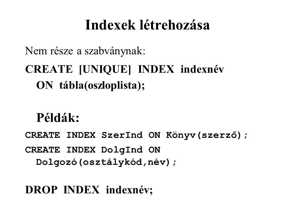 Indexek létrehozása Példák: Nem része a szabványnak: