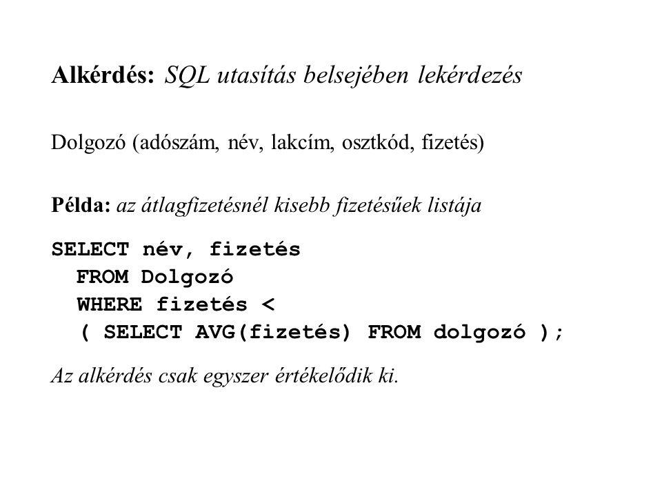 Alkérdés: SQL utasítás belsejében lekérdezés