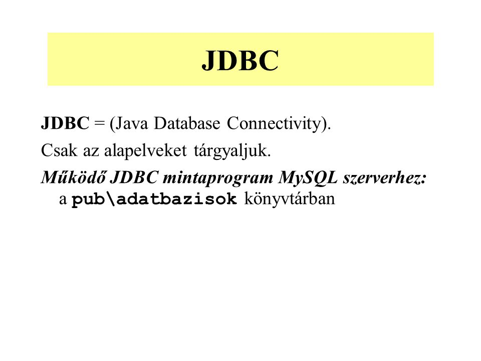 JDBC JDBC = (Java Database Connectivity).