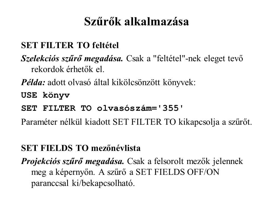 Szűrők alkalmazása SET FILTER TO feltétel