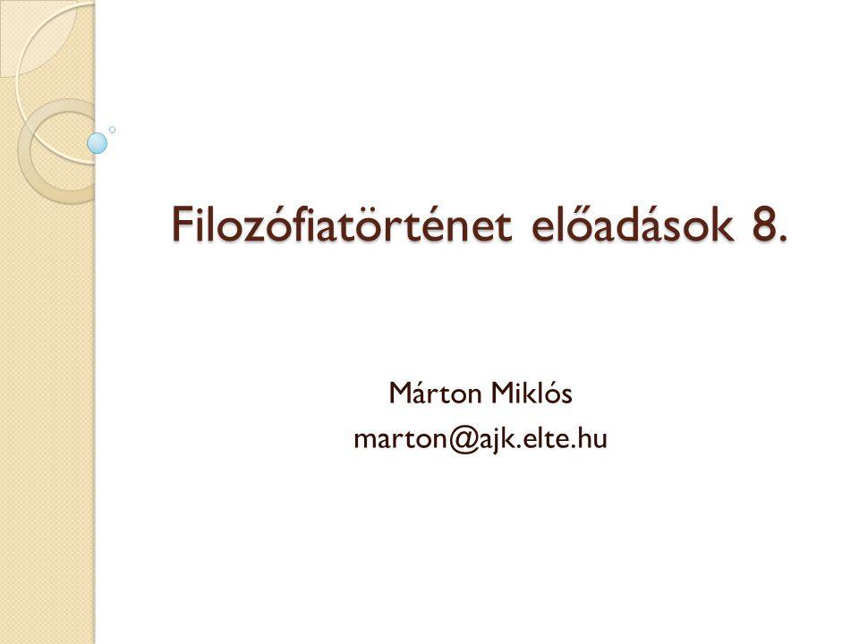 Filozófiatörténet előadások 8.