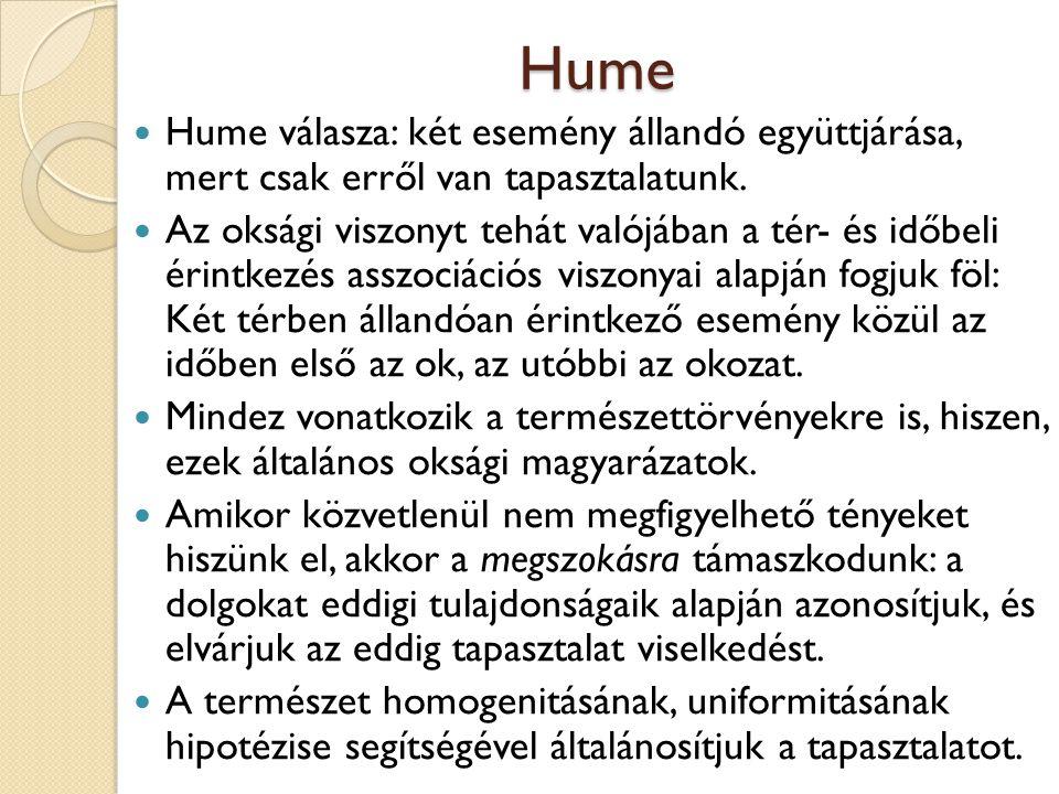Hume Hume válasza: két esemény állandó együttjárása, mert csak erről van tapasztalatunk.