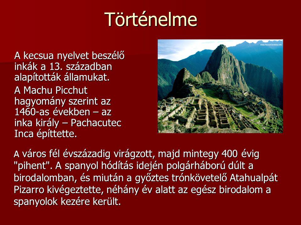 Történelme A kecsua nyelvet beszélő inkák a 13. században alapították államukat.