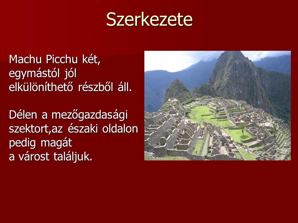 Szerkezete Machu Picchu két, egymástól jól elkülöníthető részből áll.