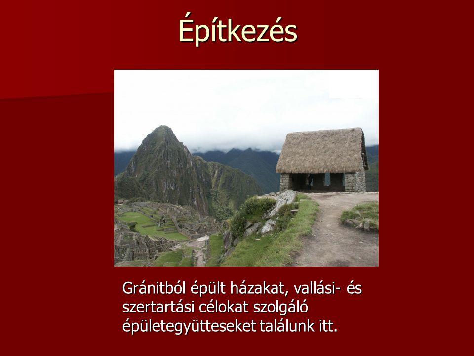 Építkezés Gránitból épült házakat, vallási- és szertartási célokat szolgáló.