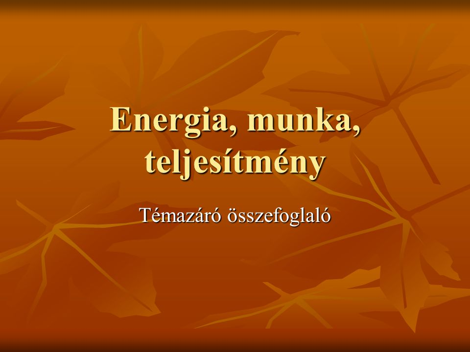 Energia, munka, teljesítmény