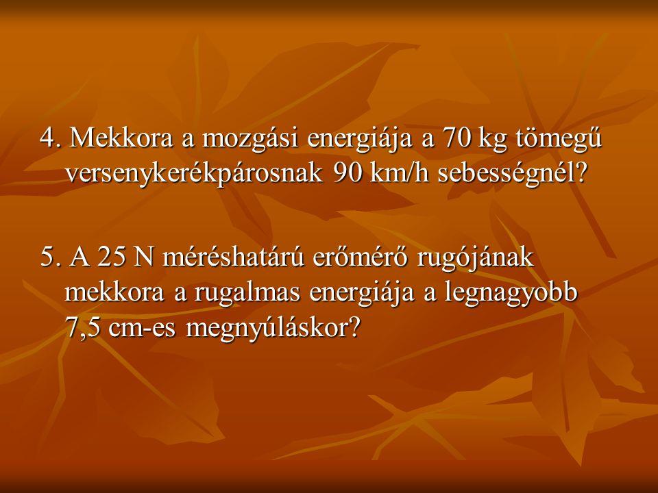 4. Mekkora a mozgási energiája a 70 kg tömegű versenykerékpárosnak 90 km/h sebességnél