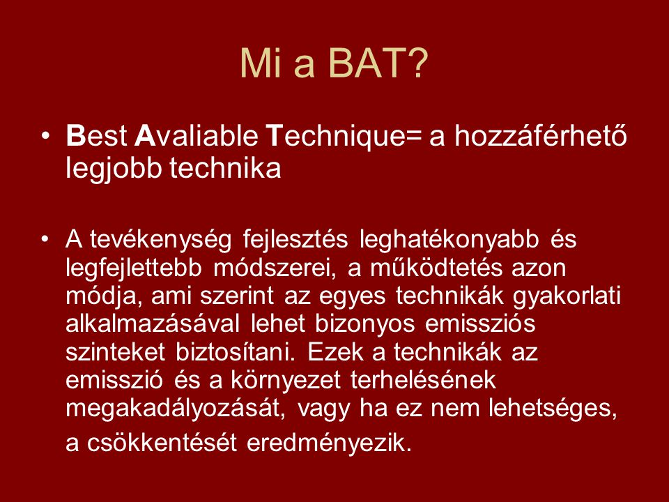 Mi a BAT Best Avaliable Technique= a hozzáférhető legjobb technika