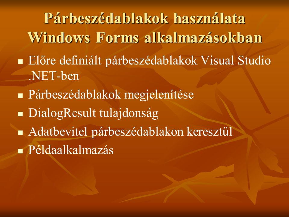 Párbeszédablakok használata Windows Forms alkalmazásokban