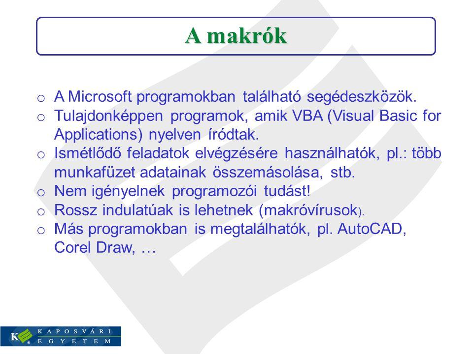 A makrók A Microsoft programokban található segédeszközök.
