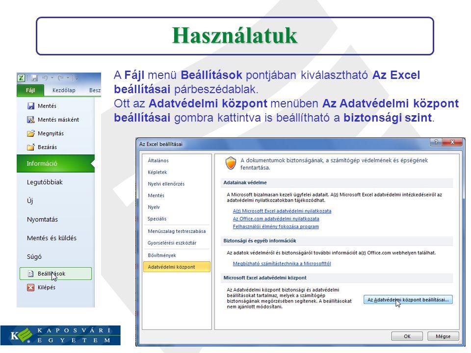 Használatuk A Fájl menü Beállítások pontjában kiválasztható Az Excel beállításai párbeszédablak.