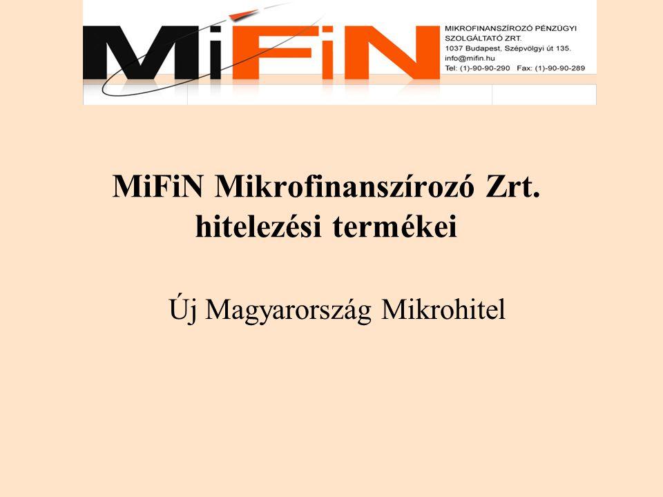 MiFiN Mikrofinanszírozó Zrt. hitelezési termékei