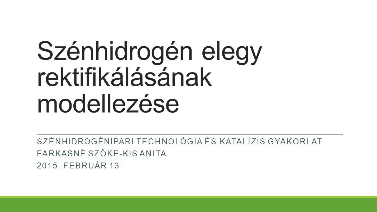 Szénhidrogén elegy rektifikálásának modellezése