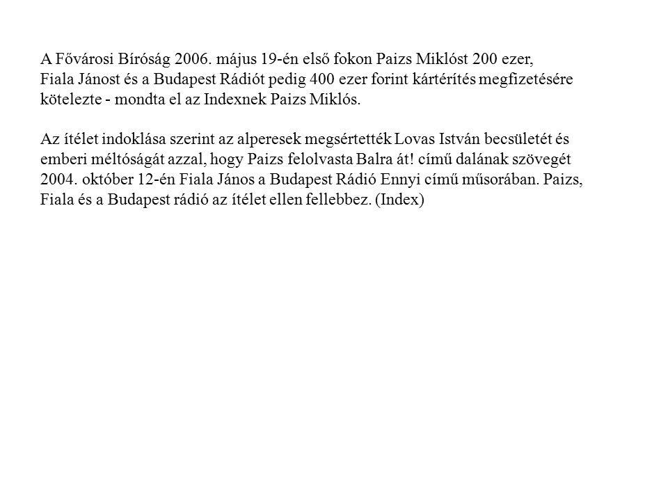 A Fővárosi Bíróság 2006. május 19-én első fokon Paizs Miklóst 200 ezer,