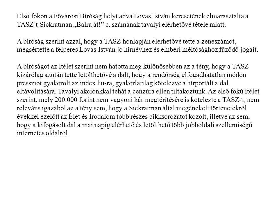 """Első fokon a Fővárosi Bíróság helyt adva Lovas István keresetének elmarasztalta a TASZ-t Sickratman """"Balra át! c. számának tavalyi elérhetővé tétele miatt."""