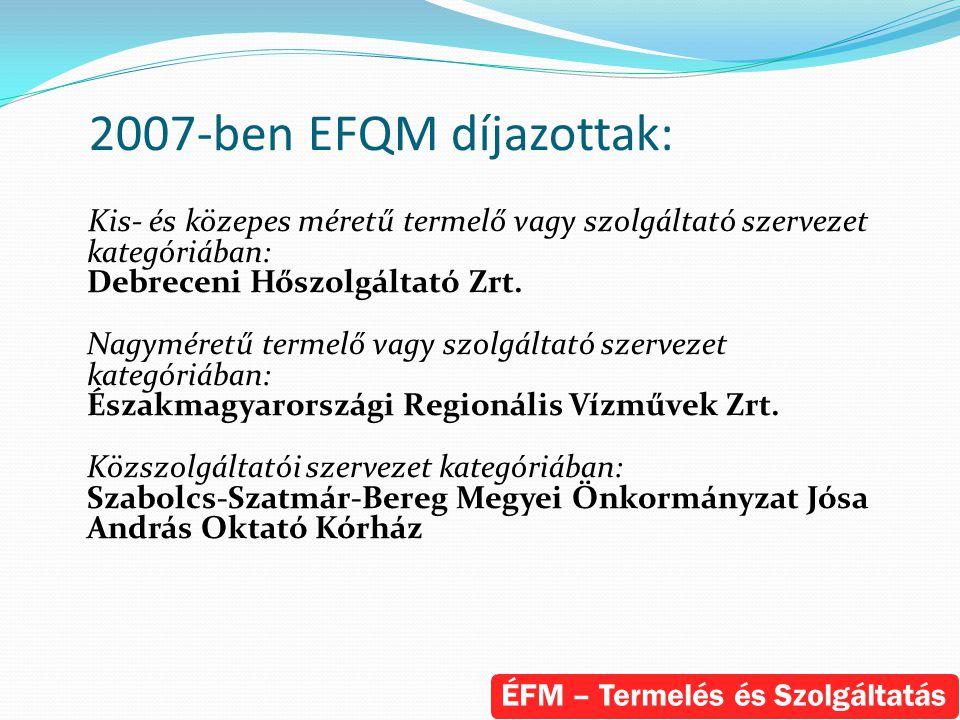 2007-ben EFQM díjazottak: