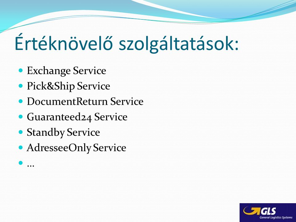 Értéknövelő szolgáltatások:
