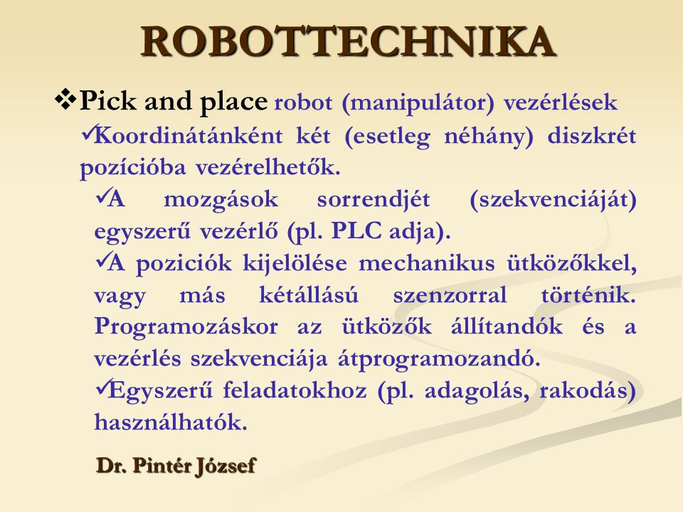ROBOTTECHNIKA Pick and place robot (manipulátor) vezérlések