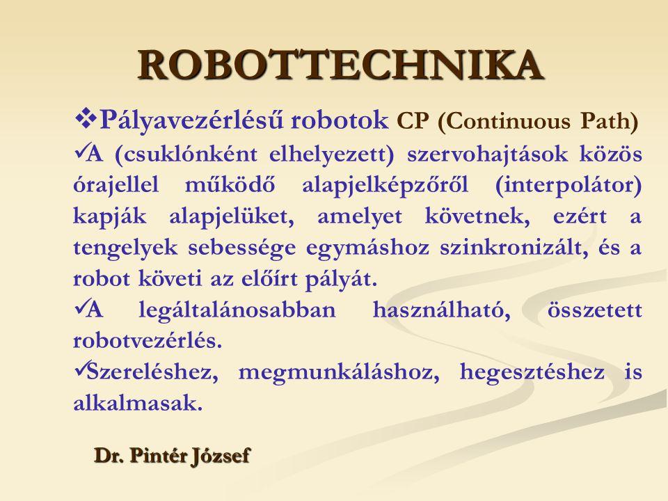 ROBOTTECHNIKA Pályavezérlésű robotok CP (Continuous Path)