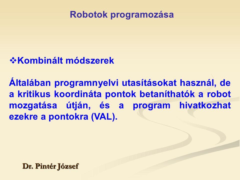 Robotok programozása Kombinált módszerek